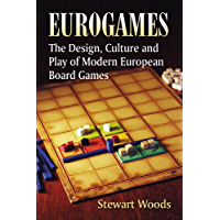 Eurogames: The Design, Culture and Play of Modern European Board Games (English Edition)