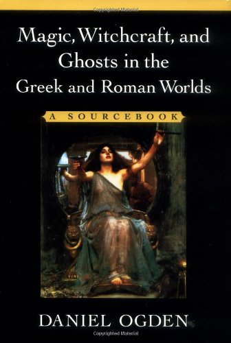 Magic, Witchcraft, and Ghosts in the Greek and Roman Worlds: A Sourcebook ebook