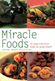 img - for Miracle Foods: 25 Super-Nutrious Foods for Great Health (Pyramid Paperbacks) by Anna Selby (2004-07-15) book / textbook / text book
