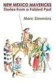 New Mexico Mavericks, Marc Simmons, 0865345007