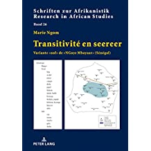 Transitivité en seereer: Variante «ool» de «NGoye Mbayaar» (Sénégal) (Schriften zur Afrikanistik / Research in African Studies t. 26) (French Edition)