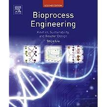 Bioprocess Engineering: Kinetics, Sustainability, and Reactor Design