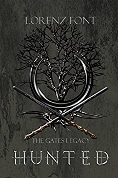 Hunted (The Gates Legacy Book 1) by [Font, Lorenz]