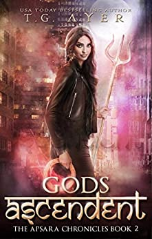 Gods Ascendent: The Apsara Chronicles #2 by [Ayer, T.G.]