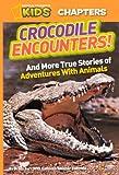 Crocodile Encounters, Brady Barr and Kathleen Weidner Zoehfeld, 0606268200