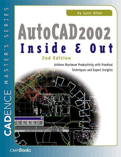Autocad 2002 Inside   Out  Practical Techniques And Expert Insights For Maximum Productivity