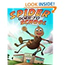 Spider goes to School (Spider and Friends Adventures) (Volume 1)