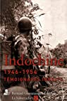Indochine 1946-1954 : Témoignages inédits par Ortholan