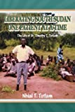 Liberating South Sudan One Patient at a Time, Nhial T. Tutlam, 1493127233
