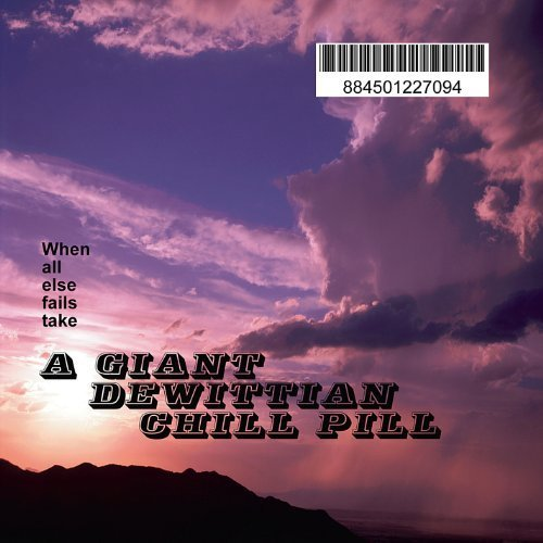 Giant Dewittian Chill Pill by Dewitt, Paul