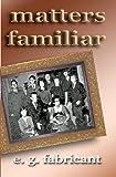 Matters Familiar, E. Fabricant, 0615727042