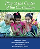 Play at the Center of the Curriculum (6th Edition)