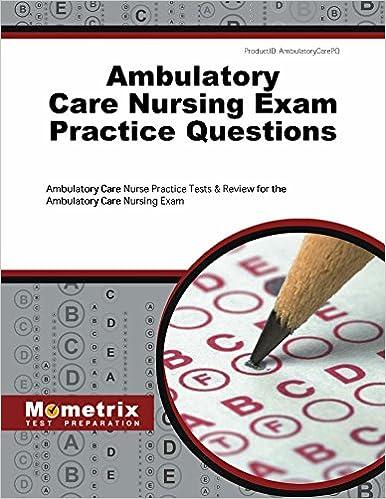 Ambulatory Care Nursing Exam Practice Questions: Ambulatory