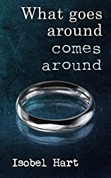 What goes around comes around (Lily's Story Book 1)