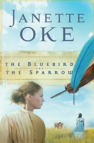 The Bluebird and the Sparrow (Women of the West Book #10) by [Oke, Janette]