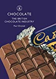 Chocolate: The British Chocolate Industry (Shire Library)
