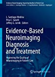 Diagnosis and Treatment : Improving the Quality of Neuroimaging in Patient Care, , 1461433193