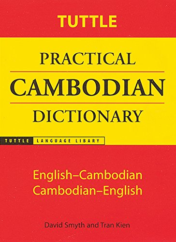 Tuttle Practical Cambodian Dictionary: English-Cambodian Cambodian-English (Tuttle Language Library) by Tuttle Publishing