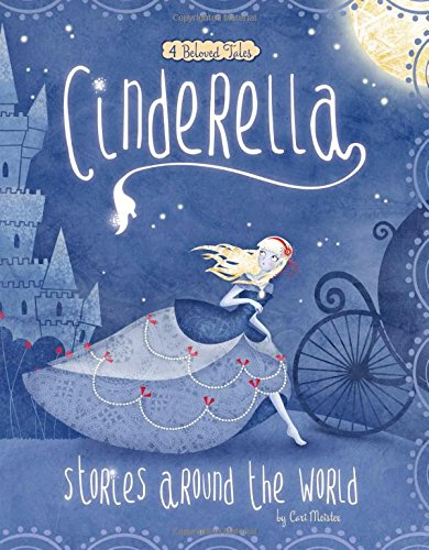 Cinderella Stories Around the World: 4 Beloved Tales (Multicultural Fairy Tales)