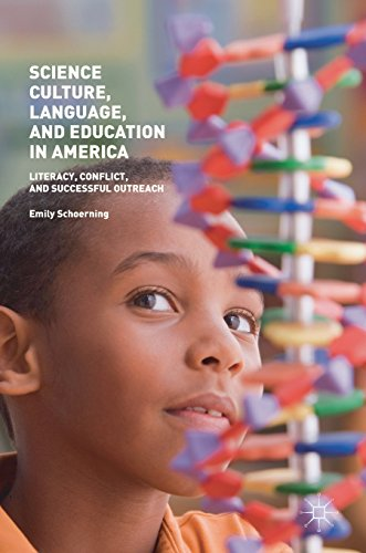 Science Culture, Language, and Education in America: Literacy, Conflict, and Successful Outreach by Palgrave Macmillan