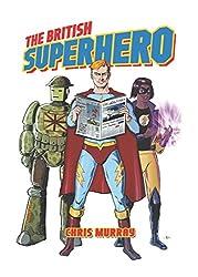 The British Superhero by Chris Murray