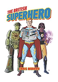 The British Superhero by Chris Murray