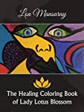The Healing Coloring Book of Lady Lotus Blossom