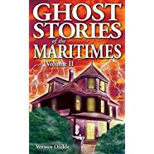 Ghost Stories of the Maritimes: Volume II