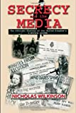 Secrecy and the Media, Nicholas John Wilkinson, 0415453755