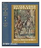 Little Lord Fauntleroy, by Frances Hodgson Burnett; newly illustrated by Reginald Birch