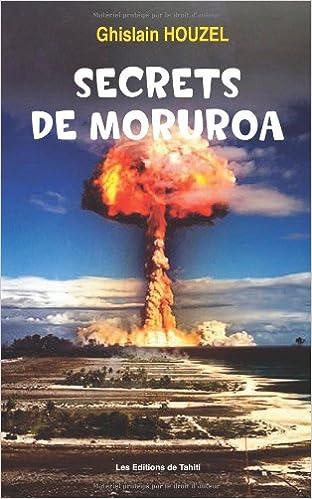 Livres Secrets de Mururoa: Souvenirs d'un ingénieur du C.E.A pdf epub