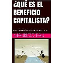 ¿QUÉ ES EL BENEFICIO CAPITALISTA?: COLECCIÓN RESÚMENES UNIVERSITARIOS Nº 361 (Spanish Edition)