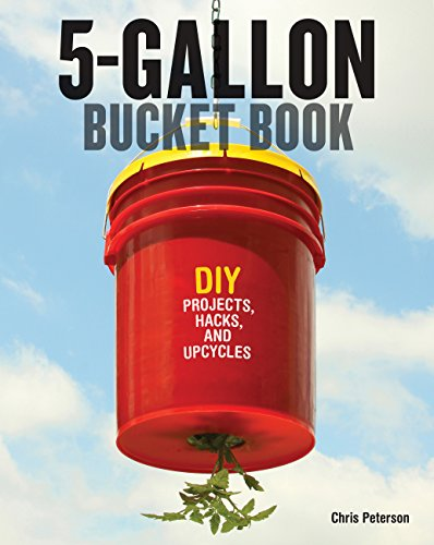 5-Gallon Bucket Book: DIY Projects, Hacks, and Upcycles (Plastic Cheap Furniture Uk Garden)