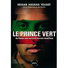 Le Prince vert: Du Hamas aux services secrets israéliens (Impacts) (French Edition)