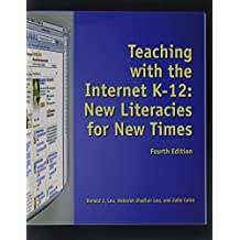 Teaching with the Internet K-12: New Literacies for New Times