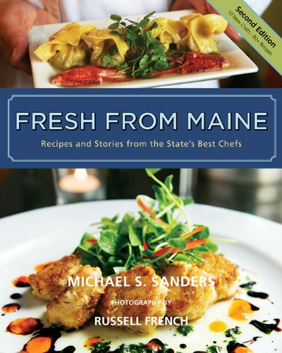 Fresh from Maine: Recipes and Stories from the State's Best Chefs, 2nd Edition pdf epub