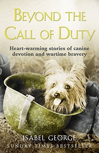 Beyond the Call of Duty: Heart-warming stories of canine devotion and bravery (Best Call Of Duty Story)