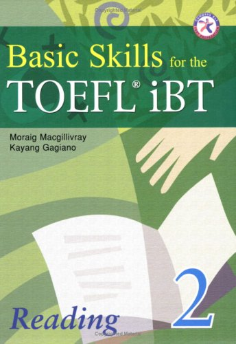 Basic Skills for the TOEFL iBT 2, Reading Book (with Answer Key)
