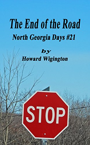 The End of the Road (North Georgia Days Book 21) by [Wigington, Howard]