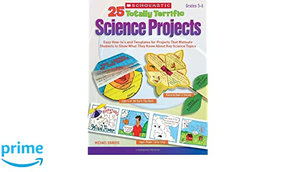 25 Totally Terrific Science Projects: Easy How-to's and