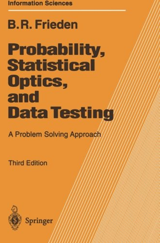 - Probability, Statistical Optics, and Data Testing: A Problem Solving Approach (Springer Series in Information Sciences)