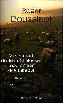 Vie et mort de Jean Chalosse, moutonnier des Landes par Boussinot