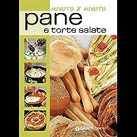 Pane e torte salate (Minuto per minuto) (Italian Edition)