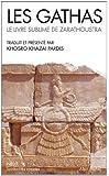 Les Gathas: Le livre sublime de Zarathoustra