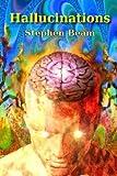 Hallucinations, Stephen Beam, 1477504095