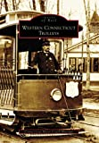 Front cover for the book Western Connecticut Trolleys by Connecticut Motor Coach Museum