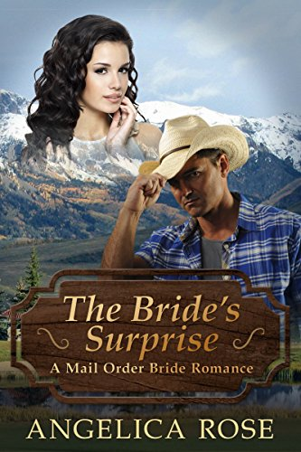 The Bride's Surprise: A Mail Order Bride Romance by [Rose, Angelica]
