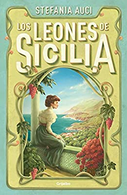 Los leones de Sicilia (Novela histórica): Amazon.es: Auci, Stefania, César Palma Hunt;: Libros