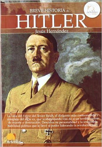Breve historia de Hitler: Amazon.es: Hernández Martínez, Jesús: Libros