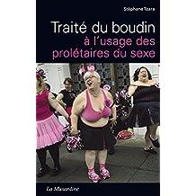 Traité du boudin à l'usage des prolétaires du sexe (French Edition)
